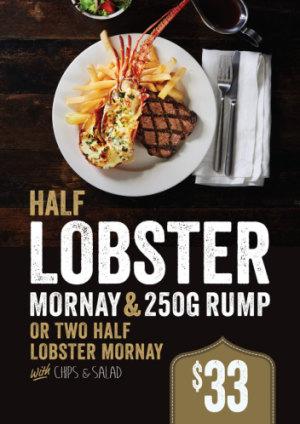 $33 Half Lobster Mornay & 250g Rump
